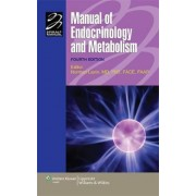 Manual of Endocrinology and Metabolism by Norman Lavin