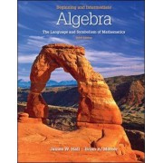Beginning and Intermediate Algebra by James W. Hall
