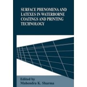 Surface Phenomena and Latexes in Water-borne Coatings and Printing Technology by Mahendra K. Sharma