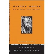 Winter Notes on Summer Impressions by F. M. Dostoevsky