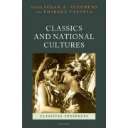 Classics and National Cultures by Susan A. Stephens