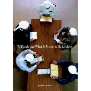 Al-Qaeda and What it Means to be Modern by John Gray