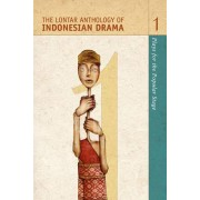 The Lontar Anthology of Indonesian Drama Vol. 1 by Matthew Isaac Cohen