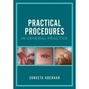 Practical Procedures in General Practice by Dr. Suneeta Kochhar