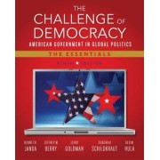 The Challenge of Democracy: American Government in Global Politics, the Essentials by Kenneth Janda