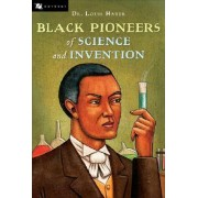 Black Pioneers of Science and Invention by Dr Louis Haber