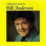 Bill Anderson - Greatest Songs (0715187787124) (1 CD)