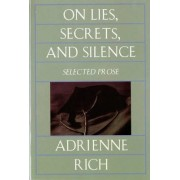 On Lies, Secrets and Silence by Adrienne Rich