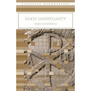 Early Christianity by Mark Humphries
