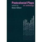 Postcolonial Plays by Helen Gilbert