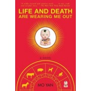 Life and Death are Wearing Me Out by Mo Yan
