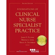 Foundations of Clinical Nurse Specialist Practice by Janet S. Fulton