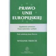 Prawo Unii Europejskiej Zagadnienia systemowe Prawo materialne i polityki Jan Barcz (redaktor)