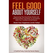 Feel Good about Yourself by Rachel Robins