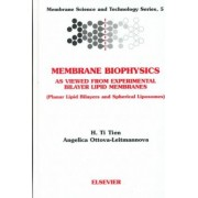 Membrane Biophysics: As Viewed from Experimental Bilayer Lipid Membranes: Volume 5 by H. T. Tien