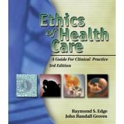 Ethics of Health Care by Raymond S. Edge