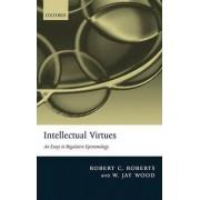 Intellectual Virtues by Robert C. Roberts