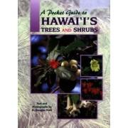 Pocket Guide to Hawaii's Trees and Shrubs by H. Douglas Pratt