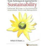 Tools, Techniques And Approaches For Sustainability: Collected Writings In Environmental Assessment Policy And Management by William R. Sheate