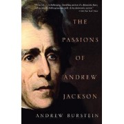 The Passions of Andrew Jackson by Professor Andrew Burstein