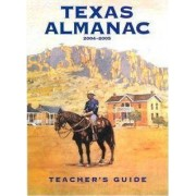 Texas Almanac 2004-2005: Teacher's Guide by Dallas Morning News
