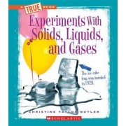 Experiments with Solids, Liquids, and Gases by Christine Taylor-Butler