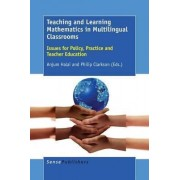 Teaching and Learning Mathematics in Multilingual Classrooms by Anjum Halai