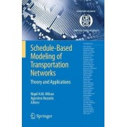 Schedule-based Modeling of Transportation Networks by Nigel H.M. Wilson