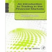 An Introduction to Trading in the Financial Markets: Market Basics by R. Tee Williams