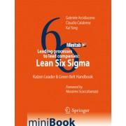Leading Processes to Lead Companies: Lean Six Sigma by Gabriele Arcidiacono