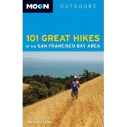 Moon 101 Great Hikes of the San Francisco Bay Area by Ann Marie Brown