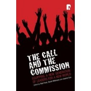 The Call and the Commission: Equipping a New Generation of Leaders for a New World by David Wilkinson and Joanne Cox Edited by Rob Frost