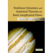 Nonlinear Dynamics and Statistical Theories for Basic Geophysical Flows by Andrew Majda