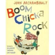 Boom Chicka Rock by John Archambault