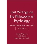 Last Writings on the Philosophy of Psychology: The Inner and the Outer, 1949-51 v. 2 by Ludwig Wittgenstein
