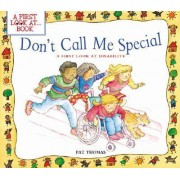 Don't Call Me Special by Pat Thomas