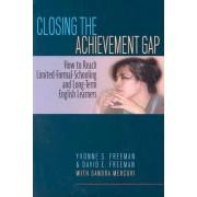 Closing the Achievement Gap by Yvonne S. Freeman