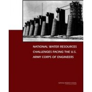National Water Resources Challenges Facing the U.S. Army Corps of Engineers by and Planning Engineering Committee on U.S. Army Corps of Engineers Water Resources Science