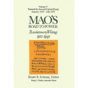 Mao's Road to Power: Revolutionary Writings, 1912-49: Toward the Second United Front, January 1935-July 1937 Volume 5 by Zedong Mao