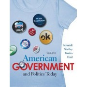 American Government and Politics Today 2011-2012 by Lynne E. Ford