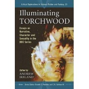 Illuminating Torchwood by Andrew Ireland