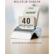 40 Days with Jesus by Malcolm Duncan