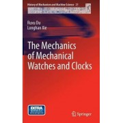The Mechanics of Mechanical Watches and Clocks by Ruxu Du