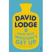 The Man Who Wouldnt Get Up and Other Stories(David Lodge)