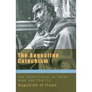 The Augustine Catechism by Saint Augustine of Hippo