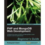 PHP and MongoDB Web Development Beginner's Guide by Rubayeet Islam