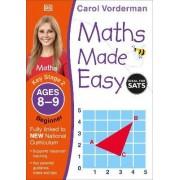 Maths Made Easy Ages 8-9 Key Stage 2 Beginner: Ages 8-9, Key Stage 2 beginner by Carol Vorderman