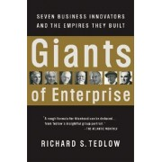 Giants of Enterprise by Richard S. Tedlow