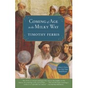 Coming of Age in the Milky Way by Timothy Ferris