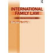 International Family Law: An Introduction by Barbara Stark